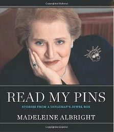 Read My Pins by Secretary Albright