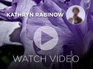 Watch-Video-Kathryn-Rabinow-Interview