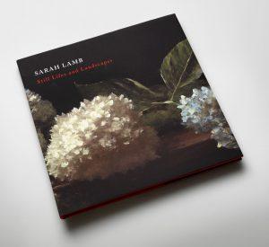 Sarah Lamb - Sarah Lamb: Still Lifes and Landscapes